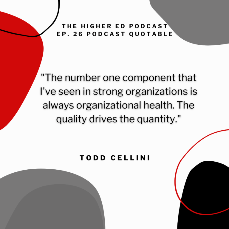 Quote From Todd Cellini on The Highered Podcast
